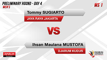 PRELIMINARY ROUNDS | Men's Teams | JAYA RAYA JAKARTA VS DJARUM KUDUS